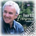 Evergreen - timeless classics cd musicale di Vince Hill
