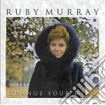 Change your mind cd musicale di Ruby Murray