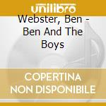 Ben and the boys cd musicale di Ben Webster
