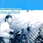 Gaillard, Slim - Cement Mixer Putti Putti cd musicale di Slim Gaillard