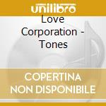 Tones cd musicale di Corporation Love