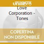 Tones cd musicale di Corporation Love