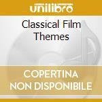 Classical film themes cd musicale di Artisti Vari
