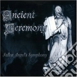 FALLEN ANGEL'S SYMPHONY                   cd musicale di Ceremony Ancient