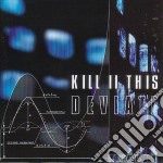 Kill To This - Deviate cd musicale di Kill to this