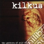 Kilkus - The Pattern Of Self Design cd musicale di KILKUS