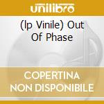 (LP VINILE) OUT OF PHASE lp vinile di OSCILLATION