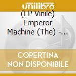 Emperor machine