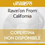 RAVIN'ON FROM CALIFORNIA cd musicale di CRICKETS