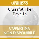 CRUISIN'AT THE DRIVE IN cd musicale di EDDIE COCHRAN & FRIE