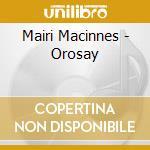 OROSAY cd musicale di MAIRI MACINNES