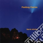 Peatbog Faeries - Faerie Stories cd musicale di PEATBOG FAERIES