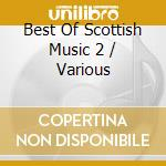 Best Of Scottish Music 2 cd musicale