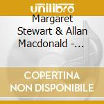 Margaret Stewart & Allan Macdonald - Colla Mo Run cd musicale di STEWART MARGARET