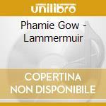 LAMMERMUIR cd musicale di PHAMIE GOW