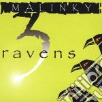 Malinky - 3 Ravens cd musicale di MALINKY