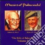 Masters Of Piobaireachd - Bobs Of Balmoral V.5 cd musicale di MASTERS OF PIOBAIREA