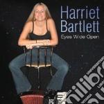 Harriet Bartlett - Eyes Wide Open cd musicale di BARTLETT HARRIET