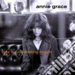 Annie Grace - Take Me Out Drinking... cd musicale di GRACE ANNIE