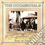 The Occasionals - Reel Of Four cd musicale di OCCASIONALS