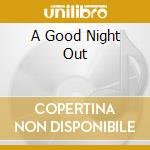 A GOOD NIGHT OUT cd musicale di TEST DEPT.