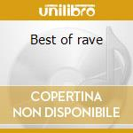 Best of rave cd musicale di Artisti Vari