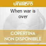 When war is over cd musicale