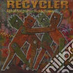 ALPHABHANGRAPSYCHEDELICFUNKIN' cd musicale di RECYCLER