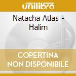 Natacha Atlas - Halim cd musicale di ATLAS NATACHA