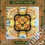 MAHA MAYA cd musicale di DJ CHEB I SABBAH