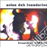 Asian Dub Foundation - Frontline 1993 - 1997 cd musicale di Asiandubfoundation