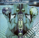 GLOBAL CHILLING cd musicale di ARTISTI VARI