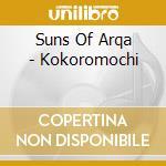 Suns Of Arqa - Kokoromochi cd musicale di Suns of arqa