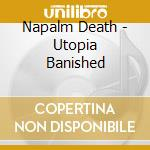 Napalm Death - Utopia Banished cd musicale di Death Napalm