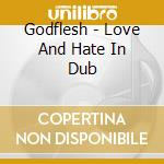 SONGS OF LOVE & HATE IN D cd musicale di GODFLESH