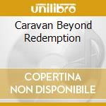 CARAVAN BEYOND REDEMPTION cd musicale di CATHEDRAL