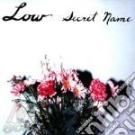 Low - Secret Name cd musicale di LOW