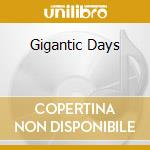 GIGANTIC DAYS cd musicale di O'BRIEN IAN