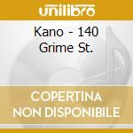 140 GRIME ST cd musicale di KANO