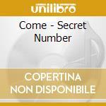 Come - Secret Number cd musicale di Come