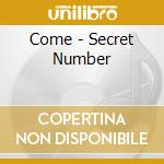 Secret number cd musicale di Come
