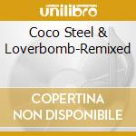 REMIXED cd musicale di COCO STEEL & LOVEBOM