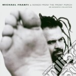 Michael Franti - Songs From The Front Porch cd musicale di FRANTI MICHAEL