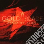DROP THE BOMB cd musicale di GOLD BLADE