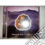 Big men cry cd musicale di Banco de gaia