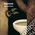 Naevus - Behaviour cd musicale di NAEVUS