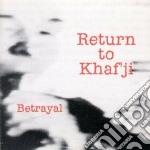 Return To Khaf'ji - Betrayal cd musicale di RETURN TO KHAF'JI
