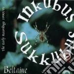 BELTAINE                                  cd musicale di Sukkubus Inkubus