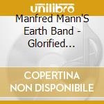Gloried magnified cd musicale di Manfred mann's earth band