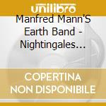 Nightingales & bombers cd musicale di Manfred mann's earth band